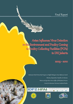 Avian Influenza Virus Detection in the Environment and Poultry Coming to Poultry Collecting Facilities (PCFs) in DKI Jakarta 2009-2010