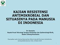 Kajian Resistensi Antimikrobial dan Situasinya pada Manusia di Indonesia