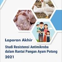 Laporan Studi Resistensi Antibiotik pada Rantai Pangan Ayam Potong